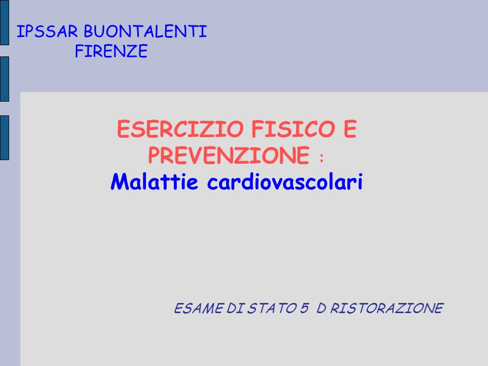 ESERCIZIO FISICO E PREVENZIONE : Malattie cardiovascolari