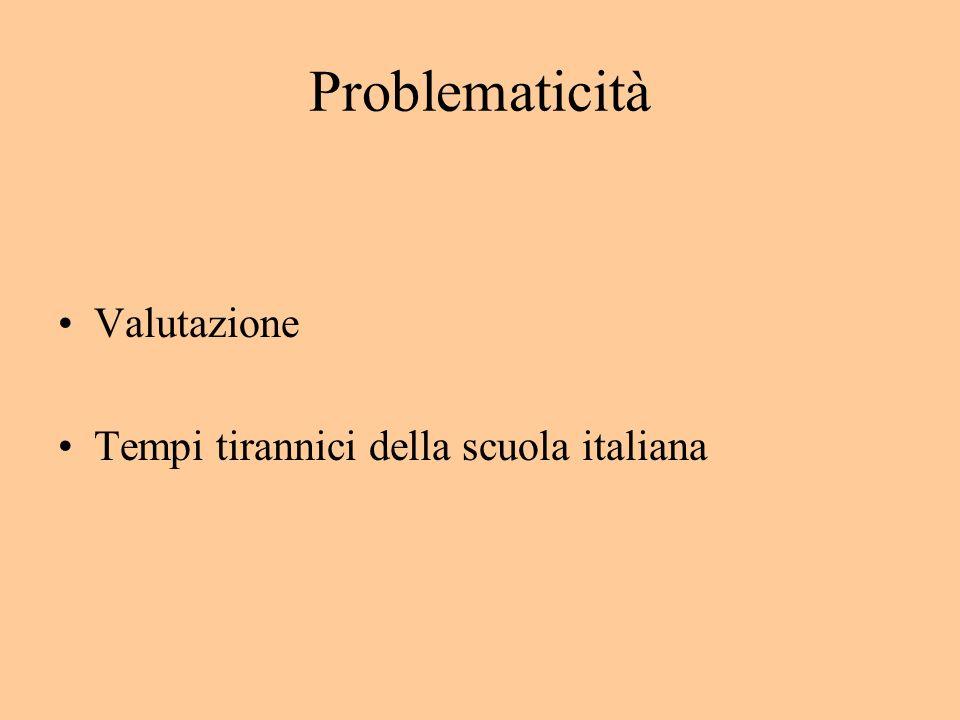 Problematicità Valutazione Tempi tirannici della scuola italiana