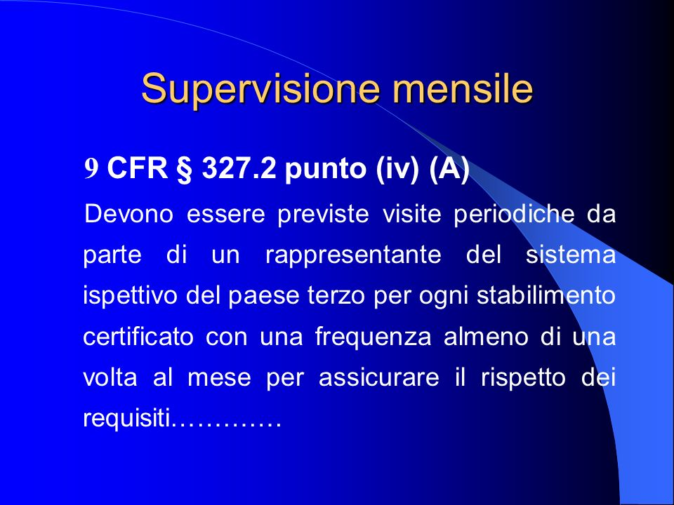 Supervisione mensile 9 CFR § 327.2 punto (iv) (A)