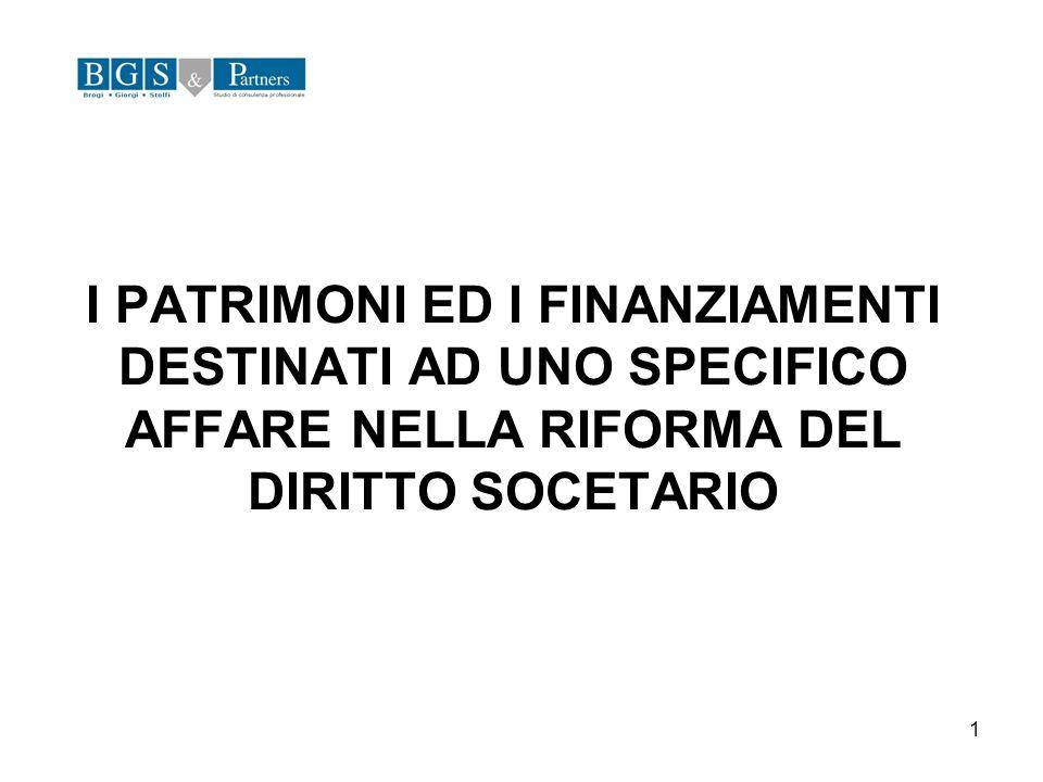 I PATRIMONI ED I FINANZIAMENTI DESTINATI AD UNO SPECIFICO AFFARE NELLA RIFORMA DEL DIRITTO SOCETARIO