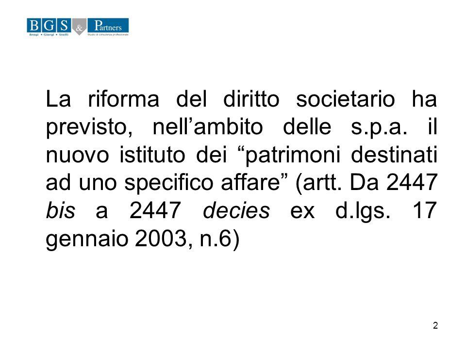 La riforma del diritto societario ha previsto, nell'ambito delle s. p