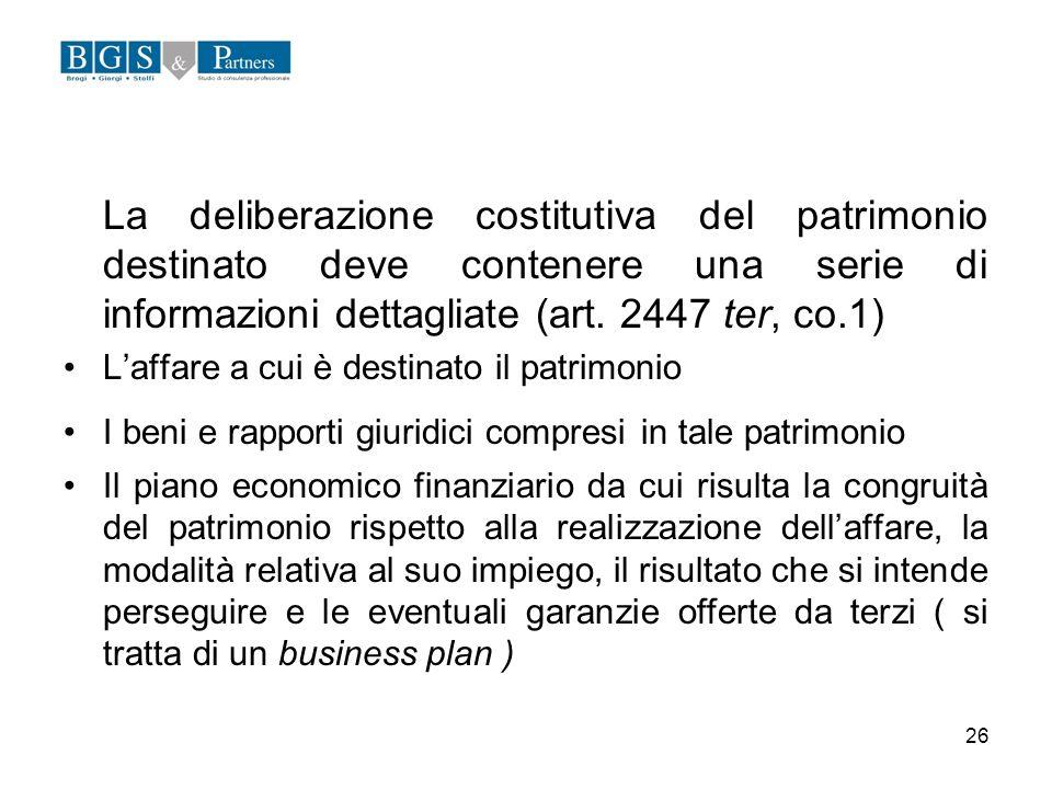 La deliberazione costitutiva del patrimonio destinato deve contenere una serie di informazioni dettagliate (art. 2447 ter, co.1)