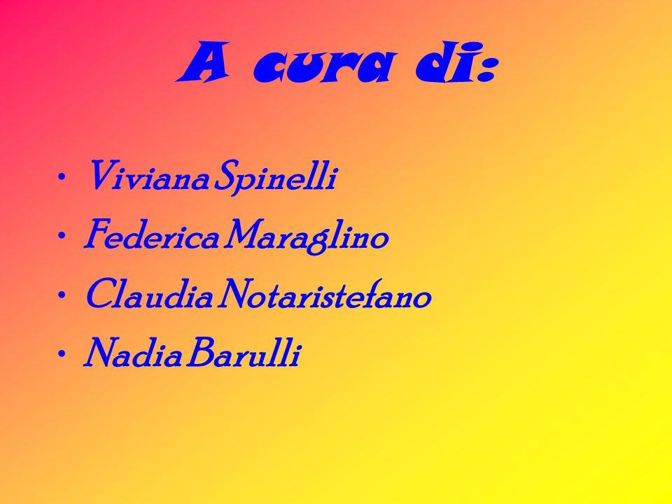 A cura di: Viviana Spinelli Federica Maraglino Claudia Notaristefano