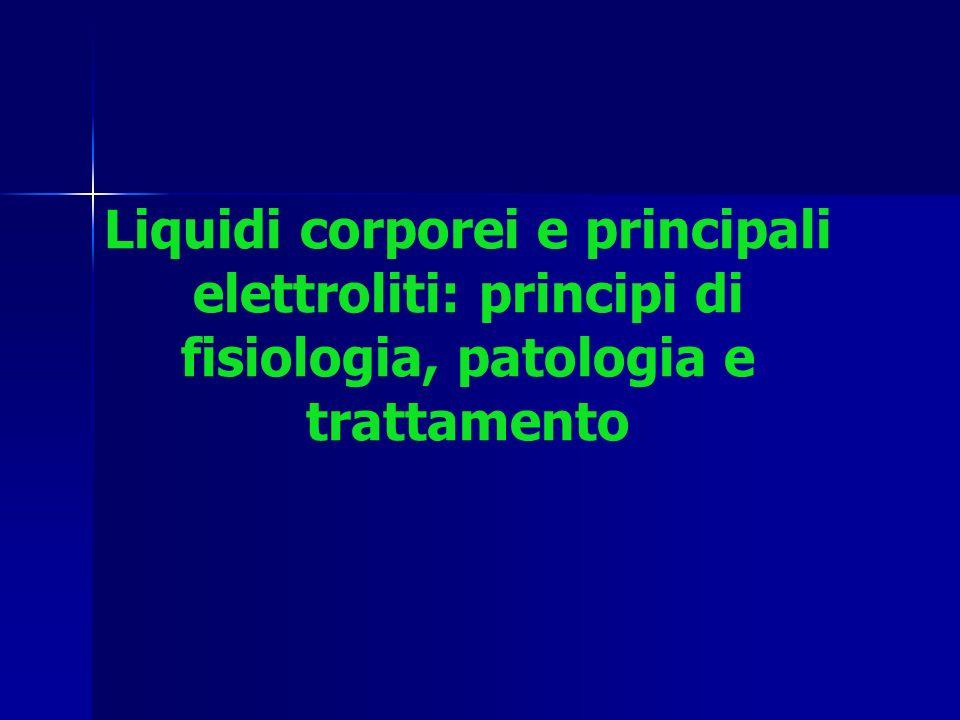 Liquidi corporei e principali elettroliti: principi di fisiologia, patologia e trattamento