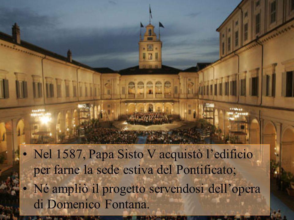 Nel 1587, Papa Sisto V acquistò l'edificio per farne la sede estiva del Pontificato;
