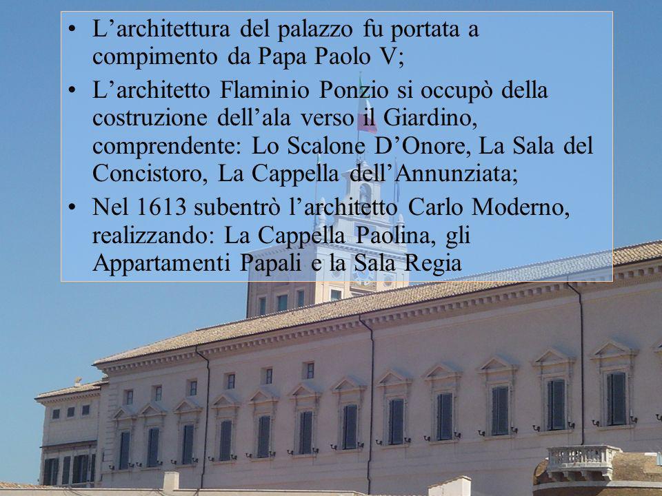 L'architettura del palazzo fu portata a compimento da Papa Paolo V;