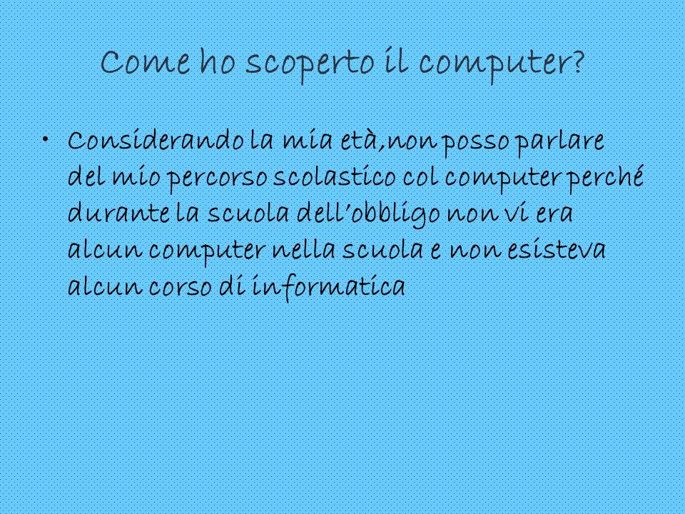Come ho scoperto il computer