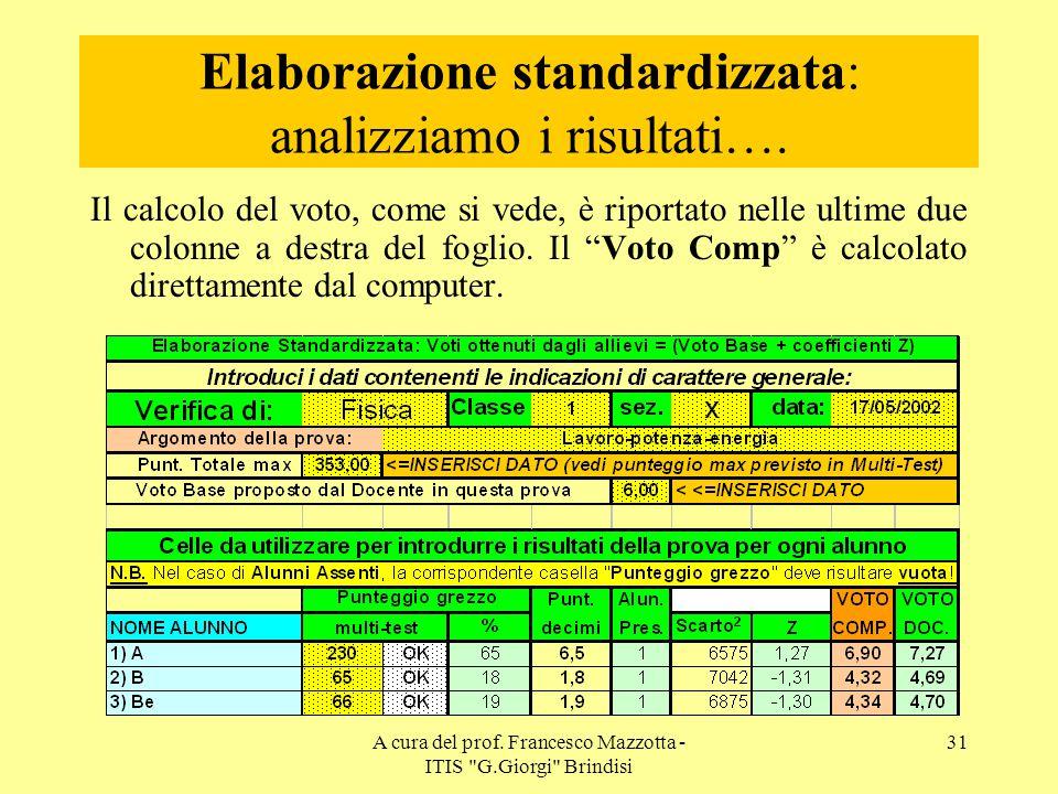 Elaborazione standardizzata: analizziamo i risultati….