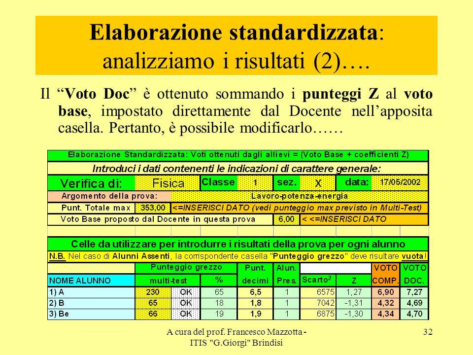 Elaborazione standardizzata: analizziamo i risultati (2)….