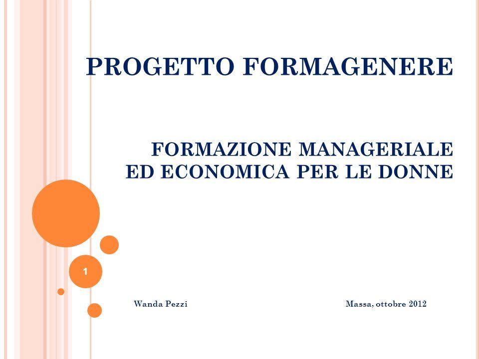 PROGETTO FORMAGENERE FORMAZIONE MANAGERIALE ED ECONOMICA PER LE DONNE