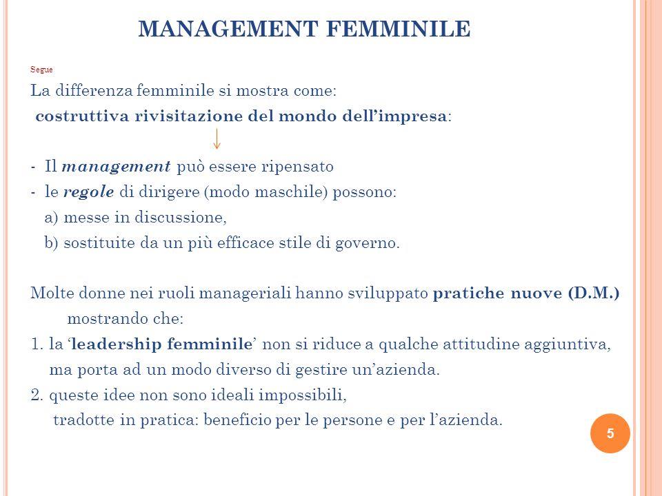 MANAGEMENT FEMMINILE La differenza femminile si mostra come:
