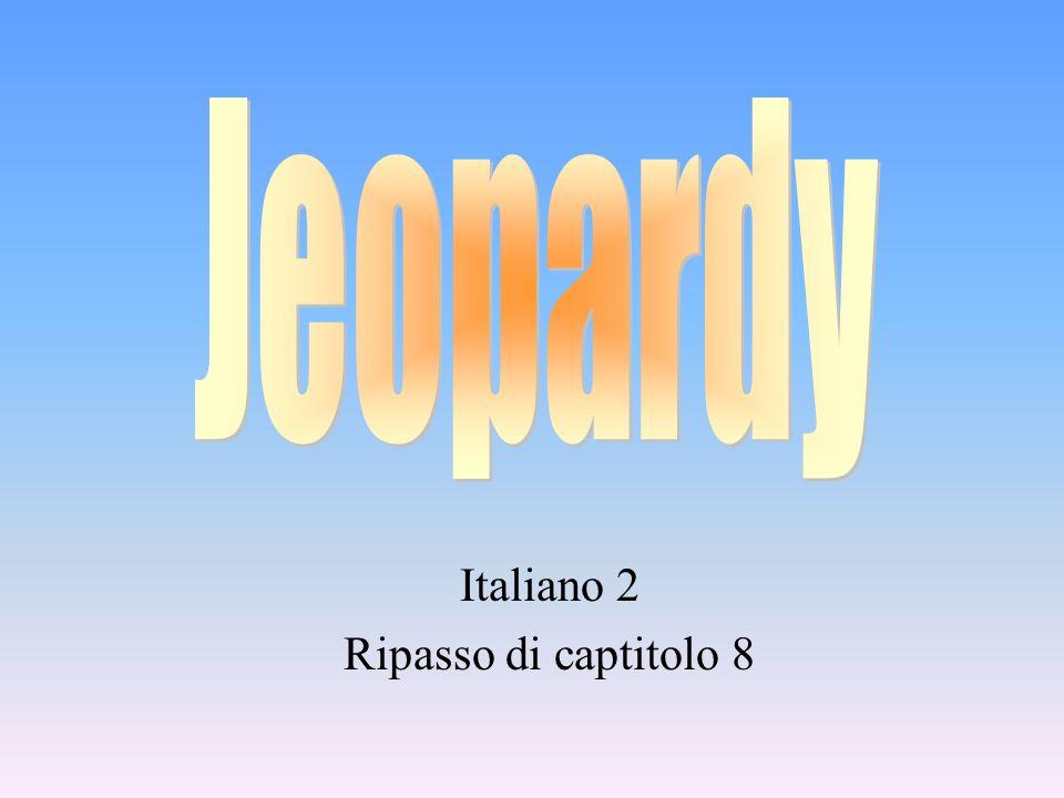 Italiano 2 Ripasso di captitolo 8