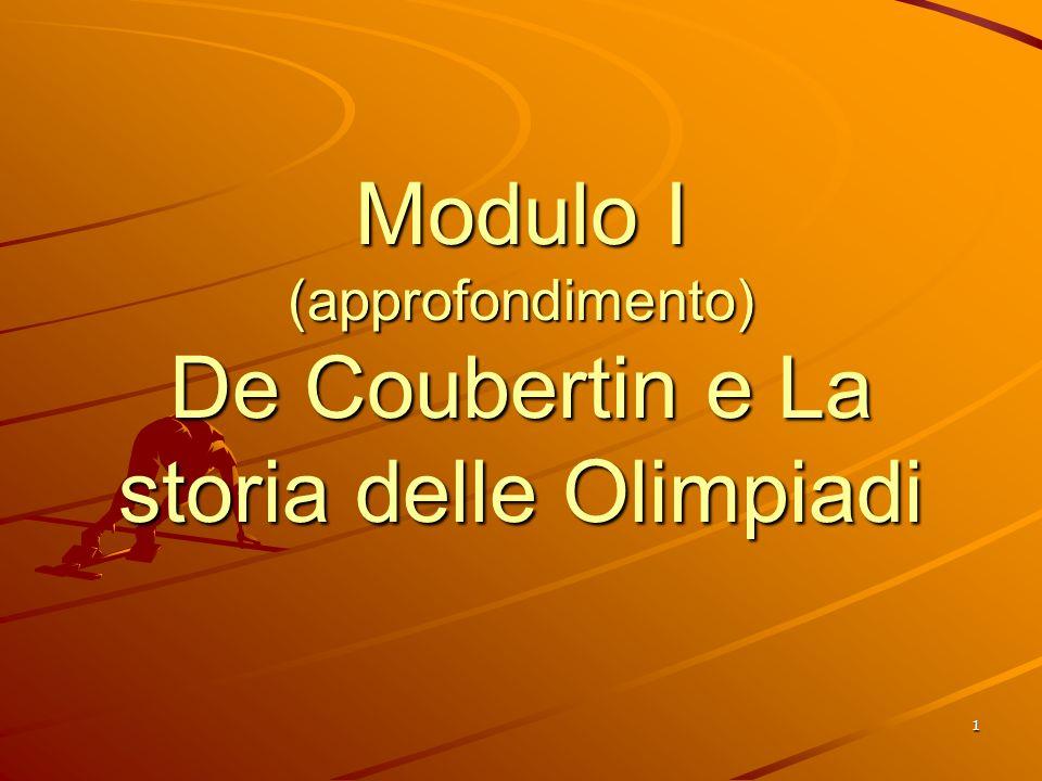 Modulo I (approfondimento) De Coubertin e La storia delle Olimpiadi