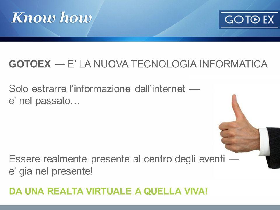 GOTOEX — E' LA NUOVA TECNOLOGIA INFORMATICA