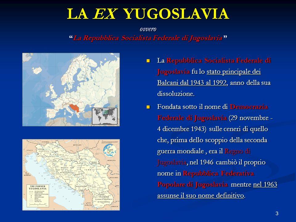 LA EX YUGOSLAVIA ovvero La Repubblica Socialista Federale di Jugoslavia