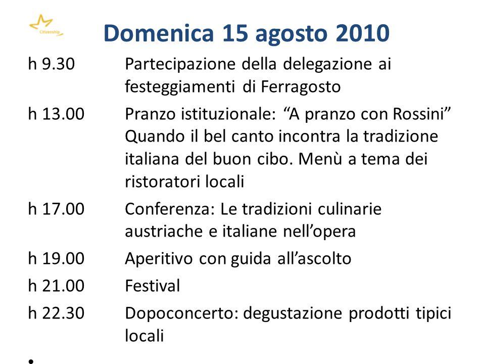 Domenica 15 agosto 2010h 9.30 Partecipazione della delegazione ai festeggiamenti di Ferragosto.