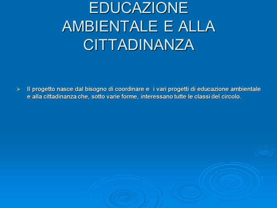 EDUCAZIONE AMBIENTALE E ALLA CITTADINANZA