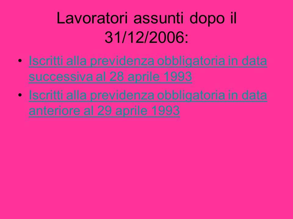 Lavoratori assunti dopo il 31/12/2006: