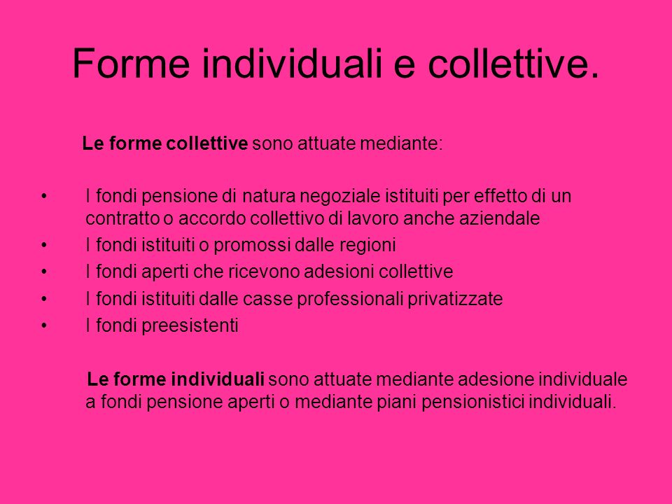 Forme individuali e collettive.