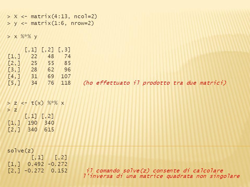 > X <- matrix(4:13, ncol=2)