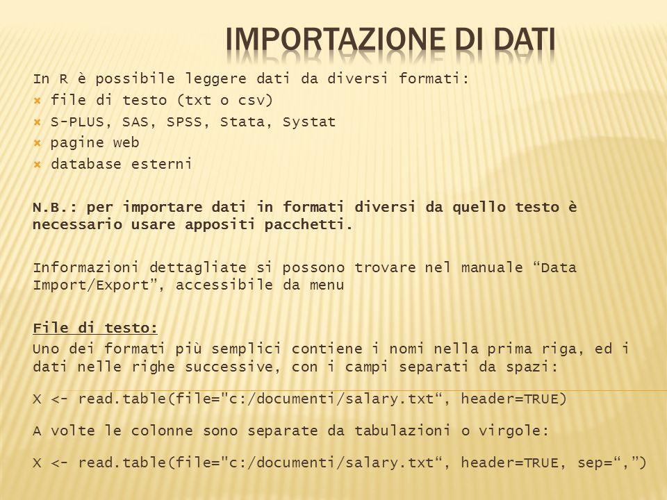 Importazione di dati In R è possibile leggere dati da diversi formati: