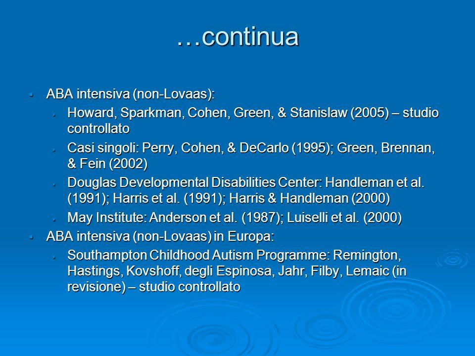 …continua ABA intensiva (non-Lovaas):
