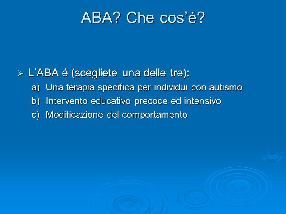 ABA Che cos'é L'ABA é (scegliete una delle tre):