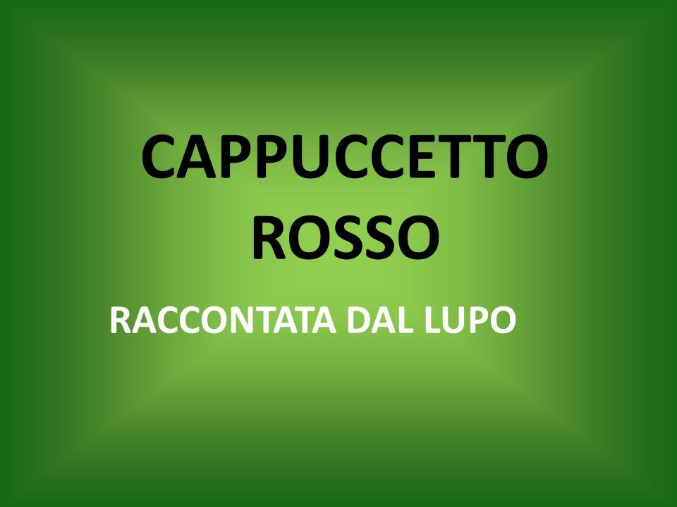 CAPPUCCETTO ROSSO RACCONTATA DAL LUPO
