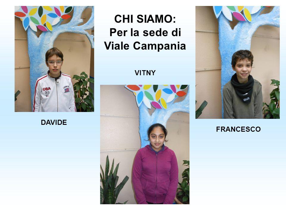 CHI SIAMO: Per la sede di Viale Campania