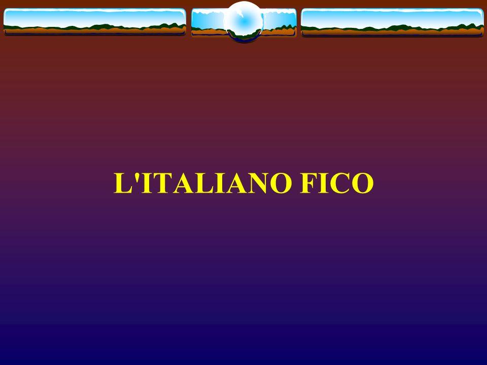 L ITALIANO FICO