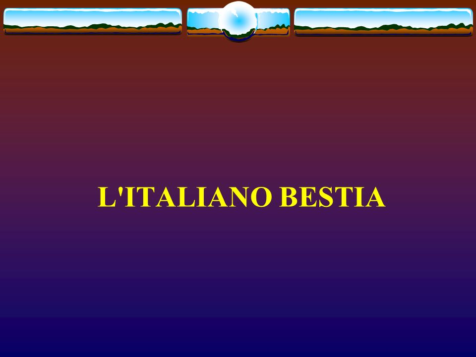 L ITALIANO BESTIA