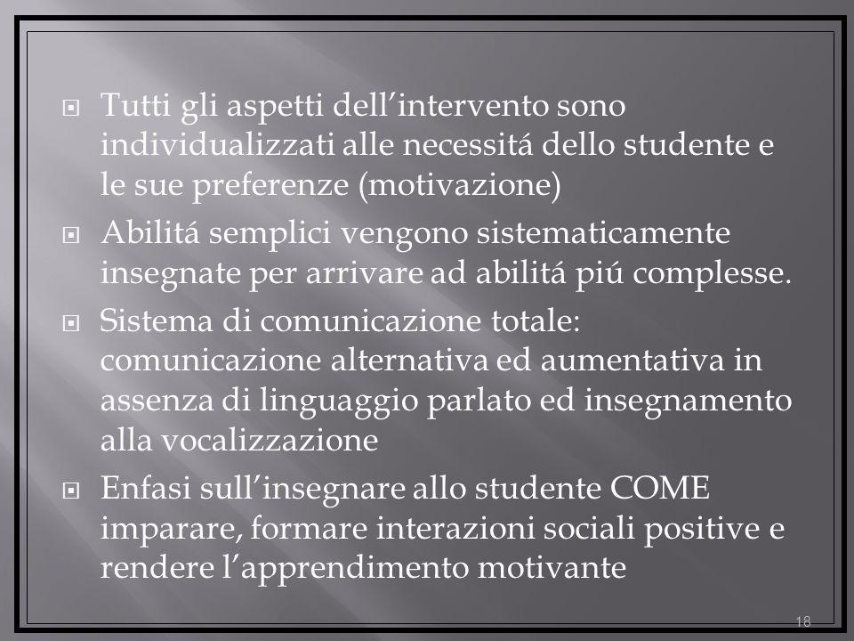 Tutti gli aspetti dell'intervento sono individualizzati alle necessitá dello studente e le sue preferenze (motivazione)