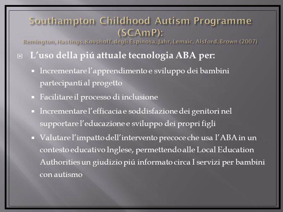 Southampton Childhood Autism Programme (SCAmP): Remington, Hastings, Kovshoff, degli Espinosa, Jahr, Lemaic, Alsford, Brown (2007)