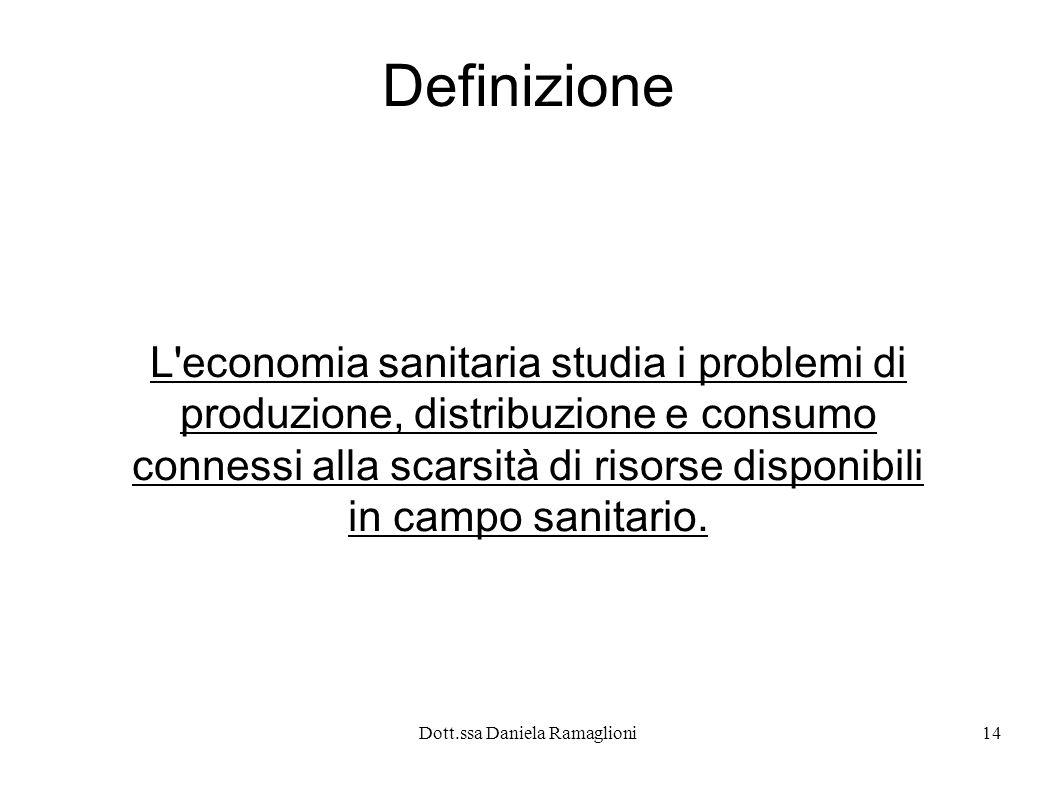 Definizione L economia sanitaria studia i problemi di