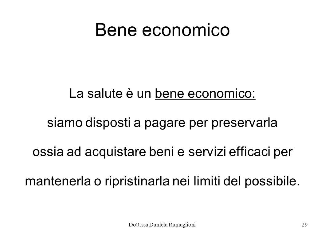 Bene economico La salute è un bene economico: