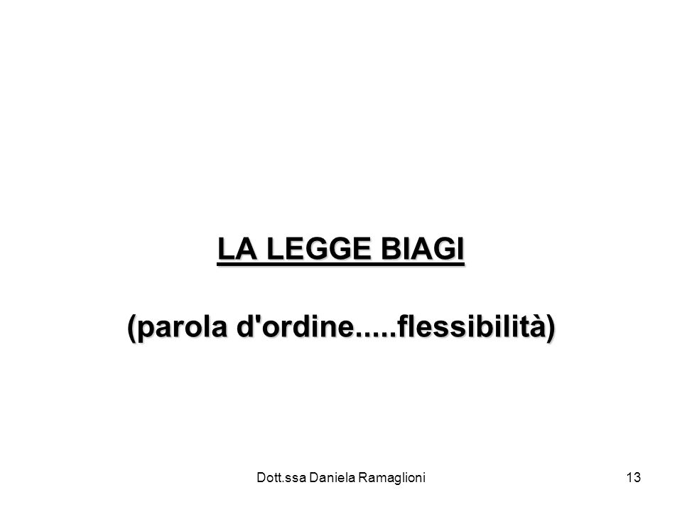 LA LEGGE BIAGI (parola d ordine.....flessibilità)