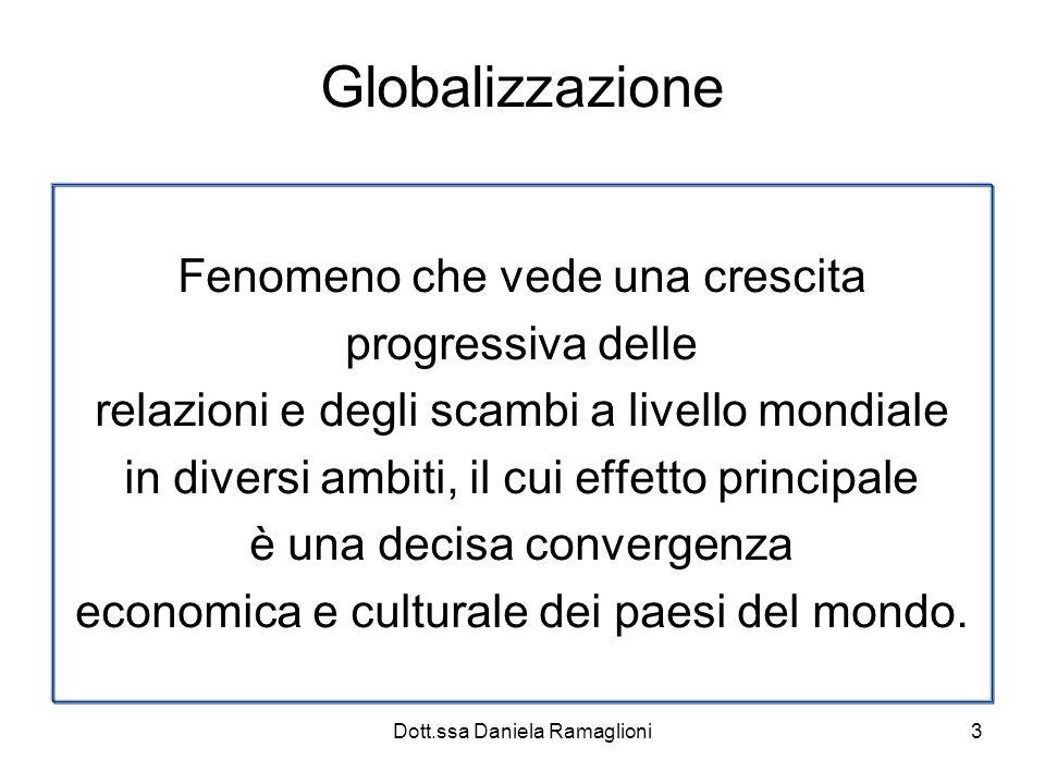 Globalizzazione Fenomeno che vede una crescita progressiva delle