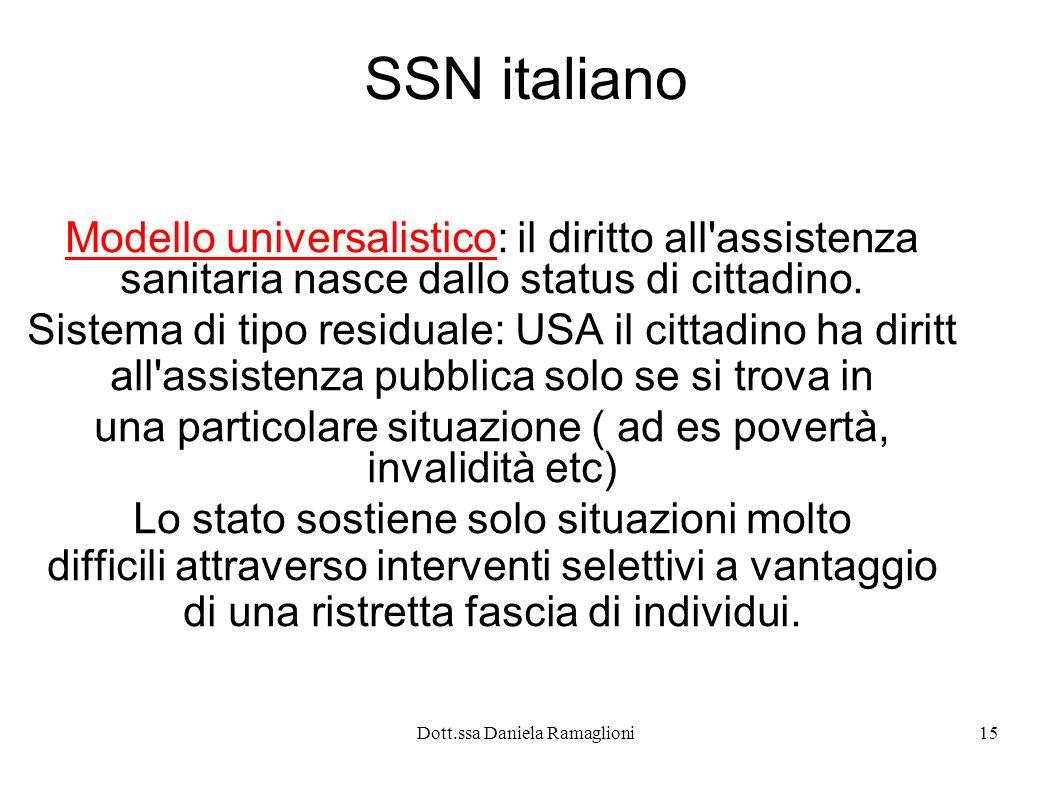 SSN italiano Modello universalistico: il diritto all assistenza