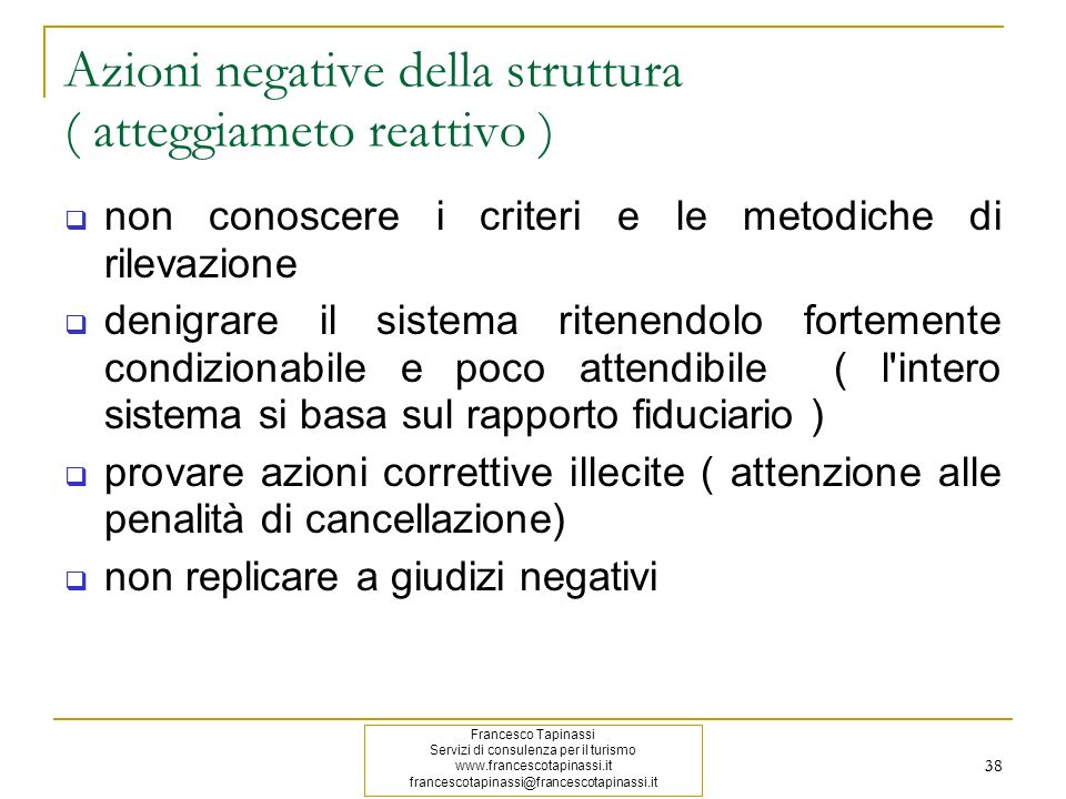 Azioni negative della struttura ( atteggiameto reattivo )