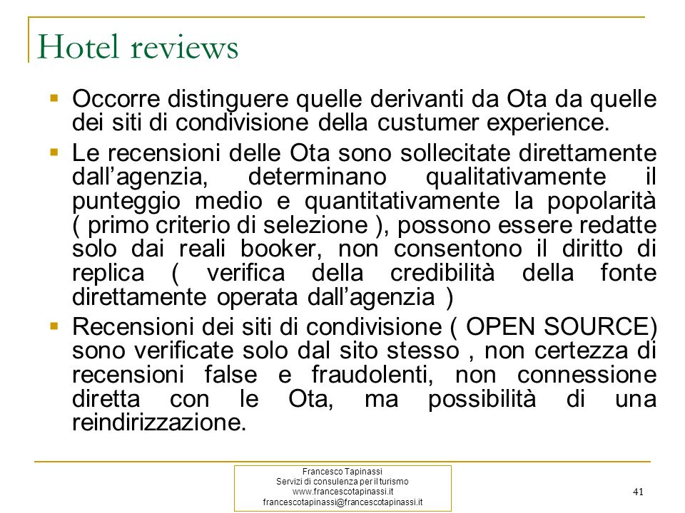 Hotel reviews Occorre distinguere quelle derivanti da Ota da quelle dei siti di condivisione della custumer experience.