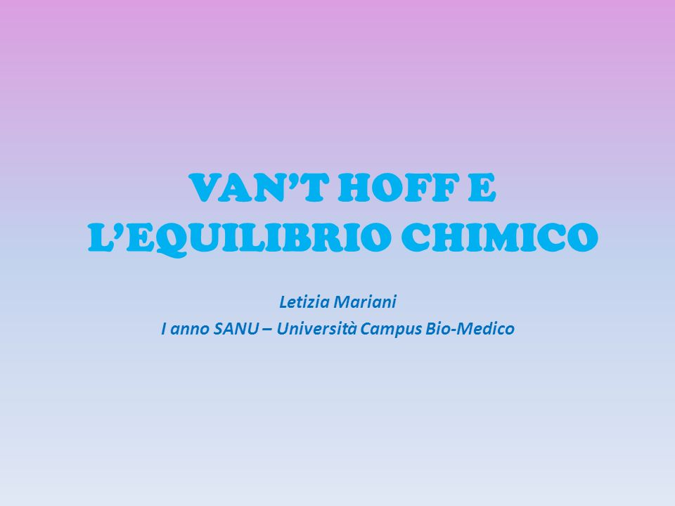 VAN'T HOFF E L'EQUILIBRIO CHIMICO