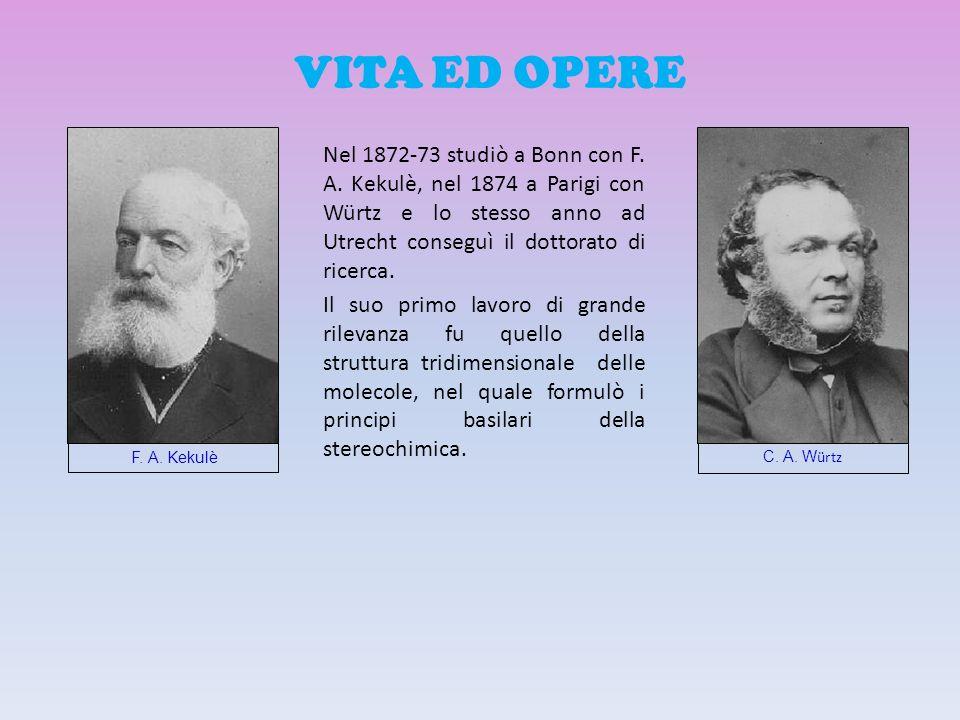 VITA ED OPERE Nel 1872-73 studiò a Bonn con F. A. Kekulè, nel 1874 a Parigi con Würtz e lo stesso anno ad Utrecht conseguì il dottorato di ricerca.