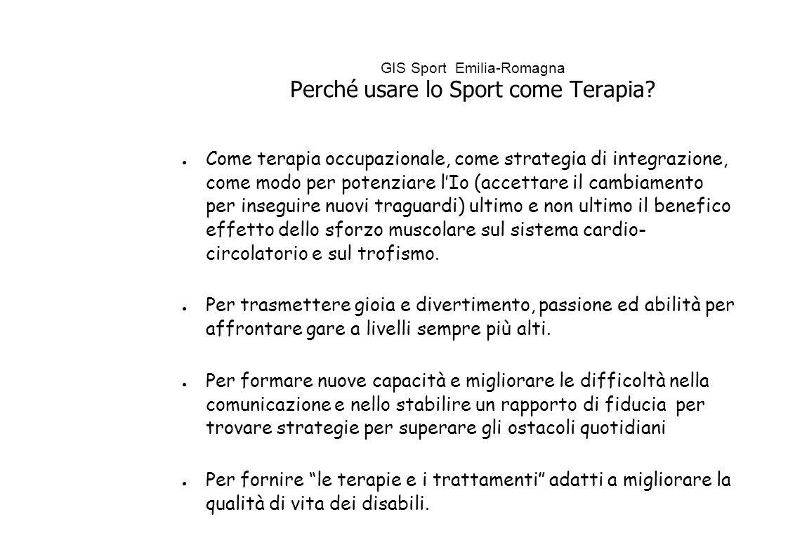 GIS Sport Emilia-Romagna Perché usare lo Sport come Terapia