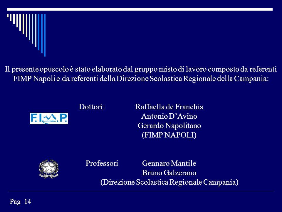 Dottori: Raffaella de Franchis Antonio D'Avino Gerardo Napolitano