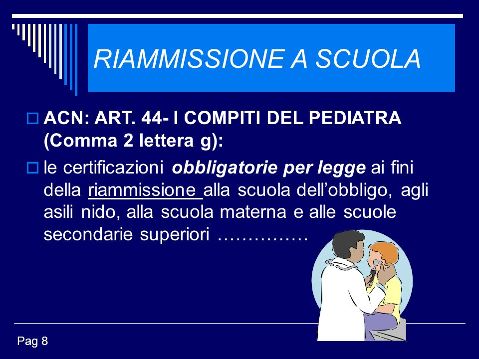 RIAMMISSIONE A SCUOLA ACN: ART. 44- I COMPITI DEL PEDIATRA (Comma 2 lettera g):