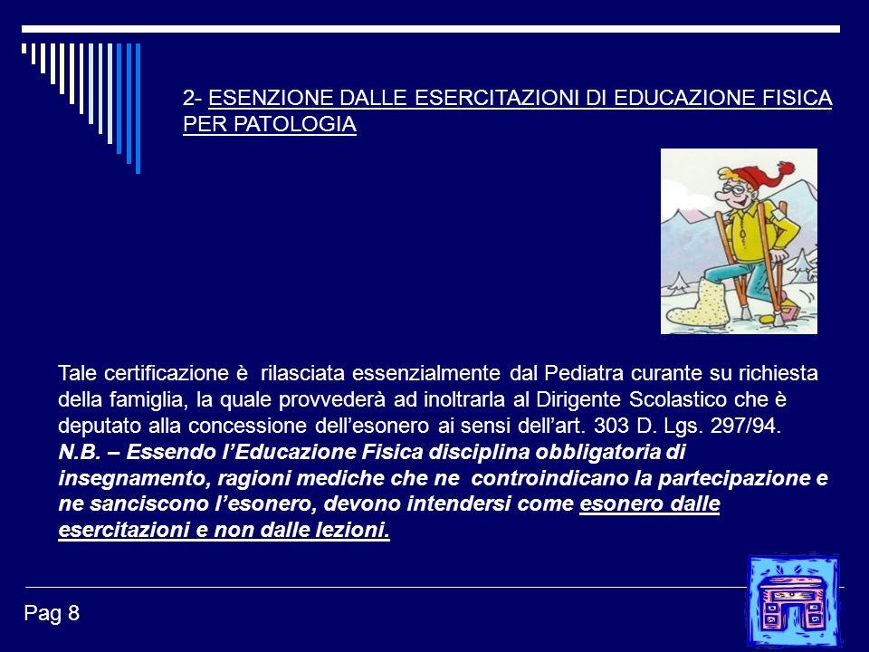 2- ESENZIONE DALLE ESERCITAZIONI DI EDUCAZIONE FISICA PER PATOLOGIA
