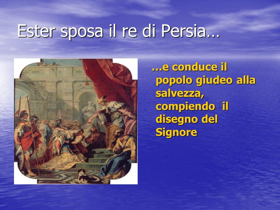 Ester sposa il re di Persia…