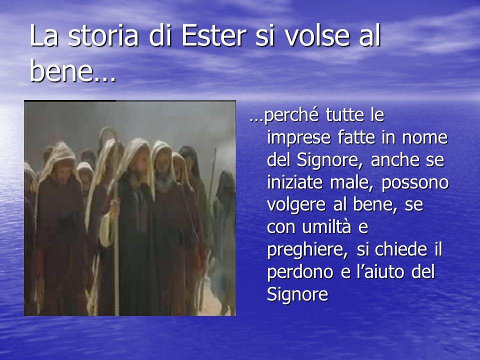 La storia di Ester si volse al bene…
