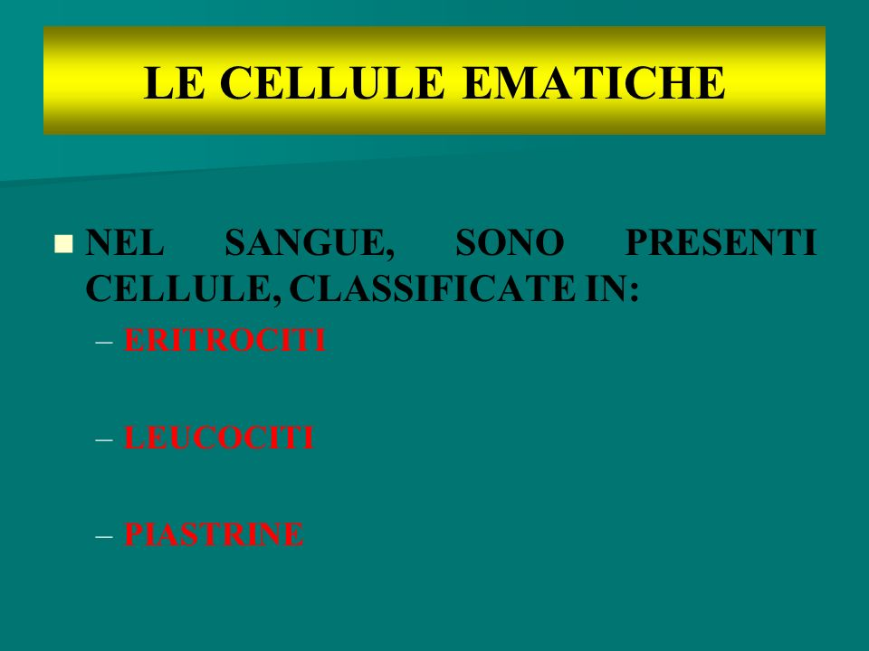 LE CELLULE EMATICHE NEL SANGUE, SONO PRESENTI CELLULE, CLASSIFICATE IN: ERITROCITI.