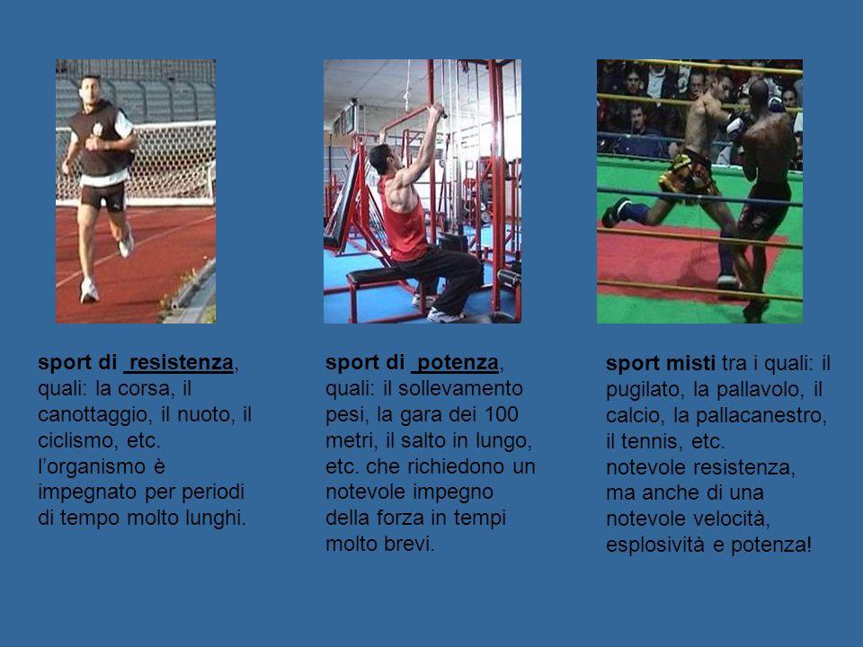 sport di resistenza, quali: la corsa, il canottaggio, il nuoto, il ciclismo, etc.